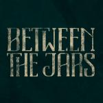Bewteen The Jars