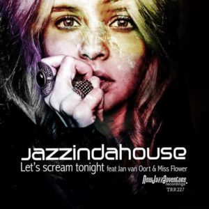 Jazzindahouse - Let's scream tonight