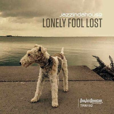 Jazzindahouse - Lonely fool lost