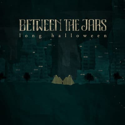 Between The Jars - Long Halloween