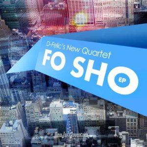 D-Felic New Quartet - FO SHO