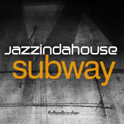 Jazzindahouse - Subway