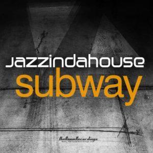 Jazzindahouse - Subway