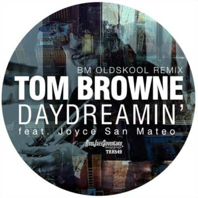 Tom Brown - Daydreamin' feat Joyce San Mateo (BM Oldskool Remix)
