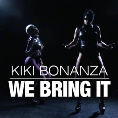 Kiki Bonanza - WE BRING IT