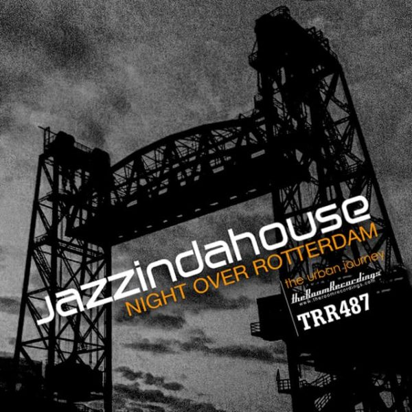 Jazzindahouse -Night Over Rotterdam